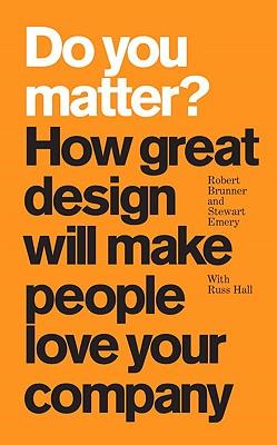 Do You Matter? By Brunner, Robert/ Emery, Stewart/ Hall, Russ (CON)