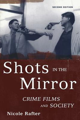 Shots in the Mirror By Rafter, Nicole Hahn