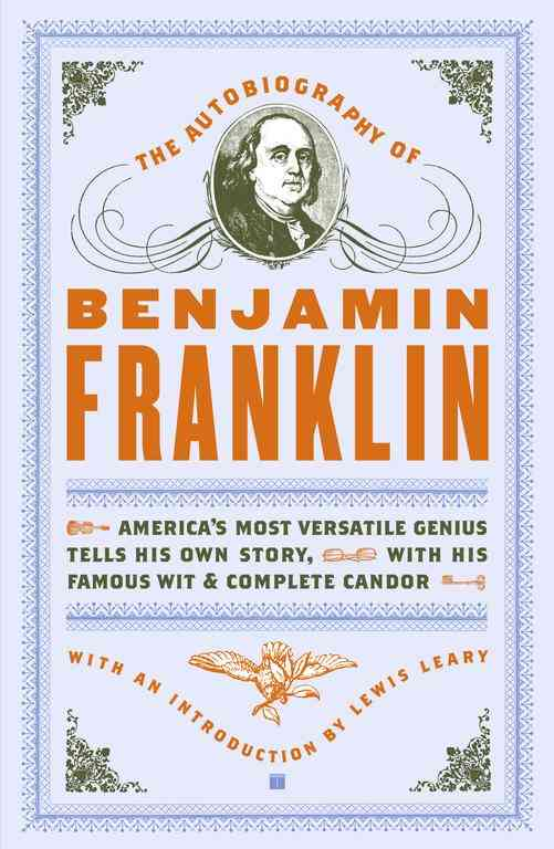 The Autobiography of Benjamin Franklin By Franklin, Benjamin/ Leary, Lewis (INT)