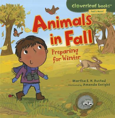 Animals in Fall By Rustad, Martha E. H./ Enright, Amanda (ILT)
